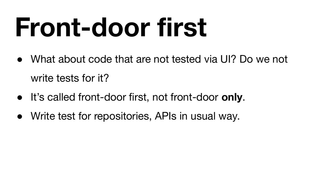 Front-door first ● What about code that are not ...