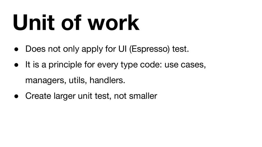 Unit of work ● Does not only apply for UI (Espr...