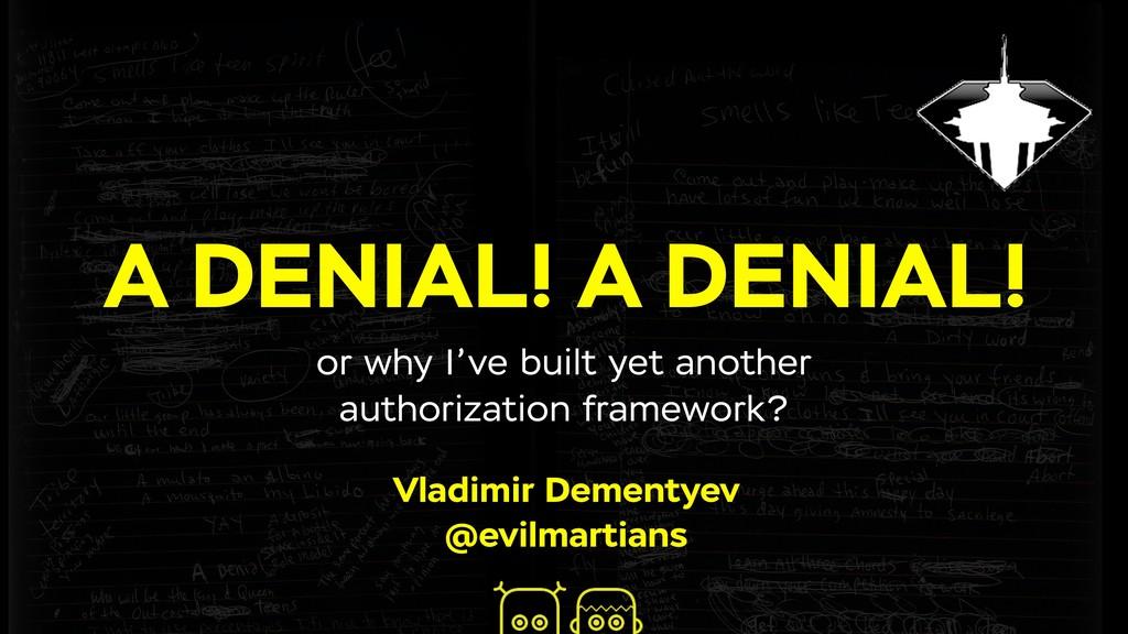 A DENIAL! A DENIAL! Vladimir Dementyev @evilmar...