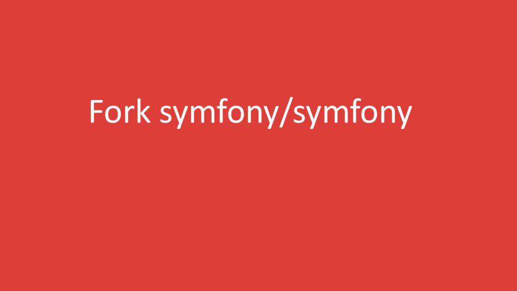 Fork symfony/symfony