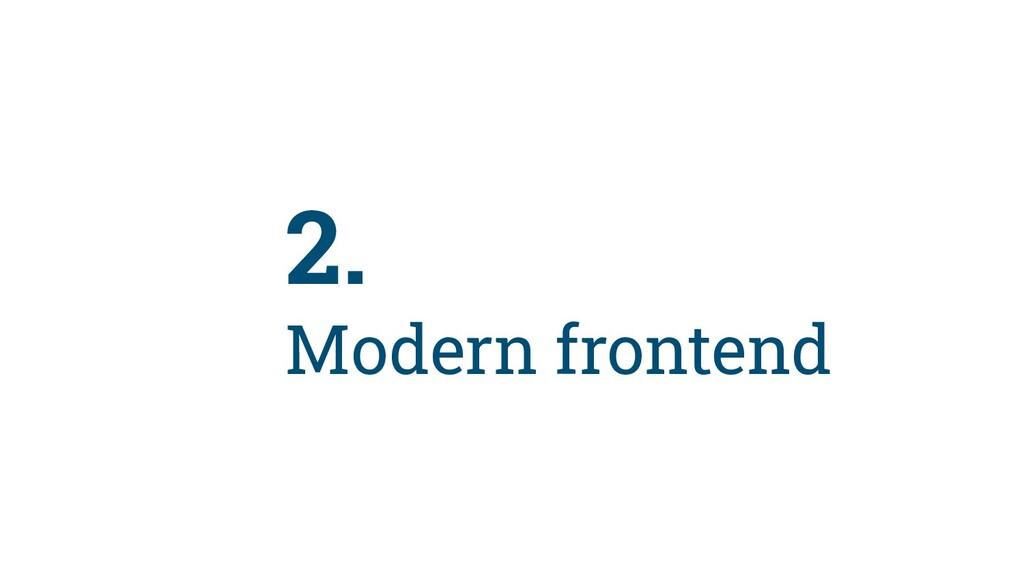 17 2. Modern frontend
