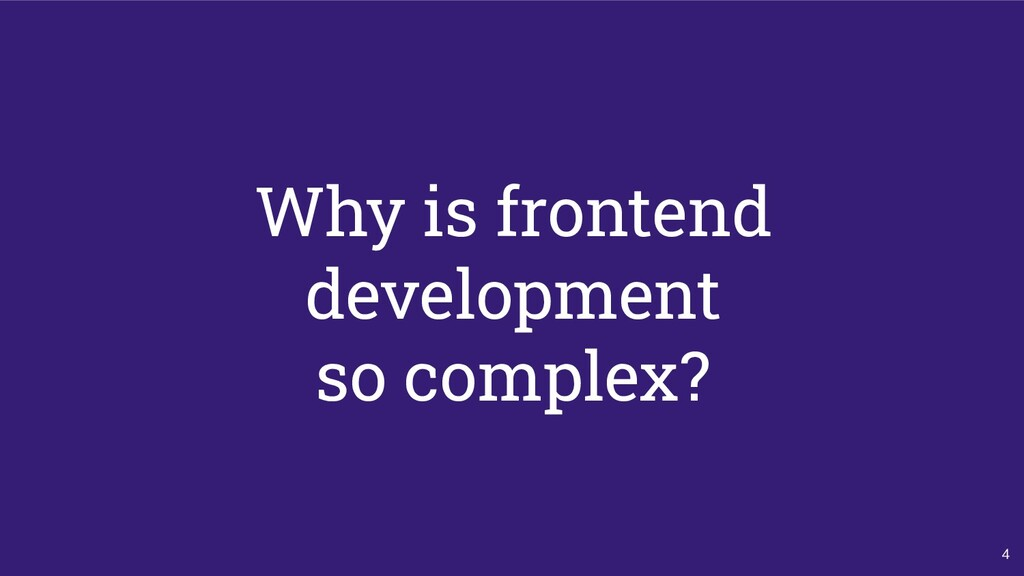 4 Why is frontend development so complex?