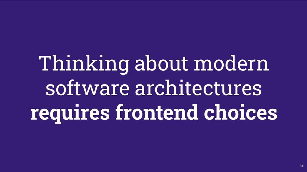 5 Thinking about modern software architectures ...