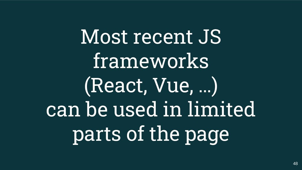 48 Most recent JS frameworks (React, Vue, …) ca...