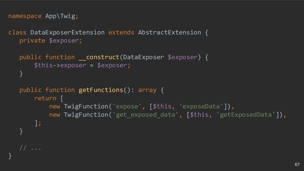 67 namespace App\Twig; class DataExposerExtensi...