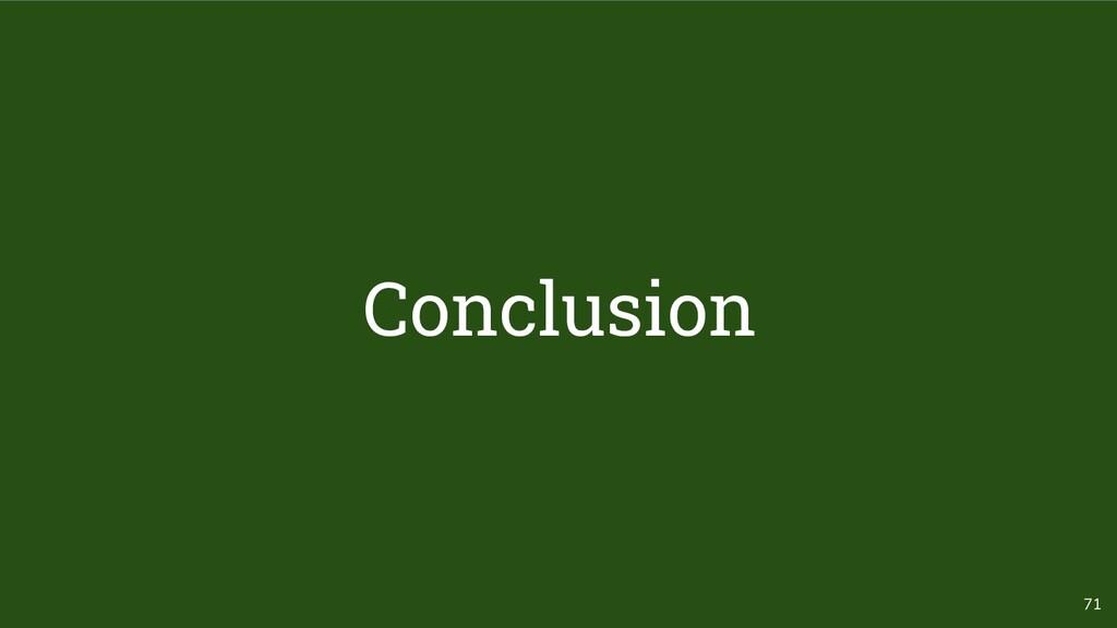 71 Conclusion