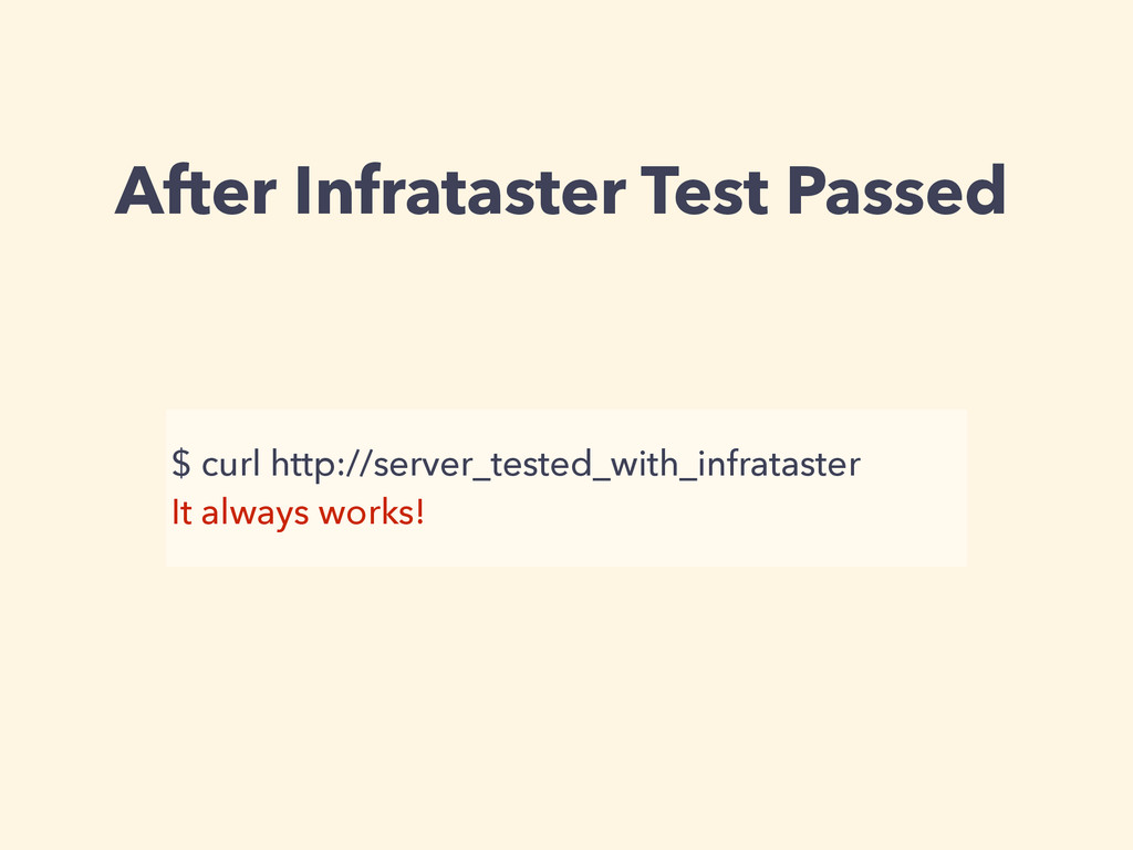After Infrataster Test Passed $ curl http://ser...