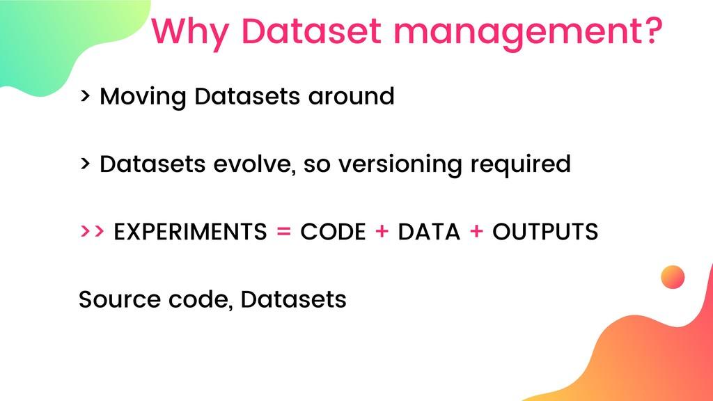 Why Dataset management? > Moving Datasets aroun...