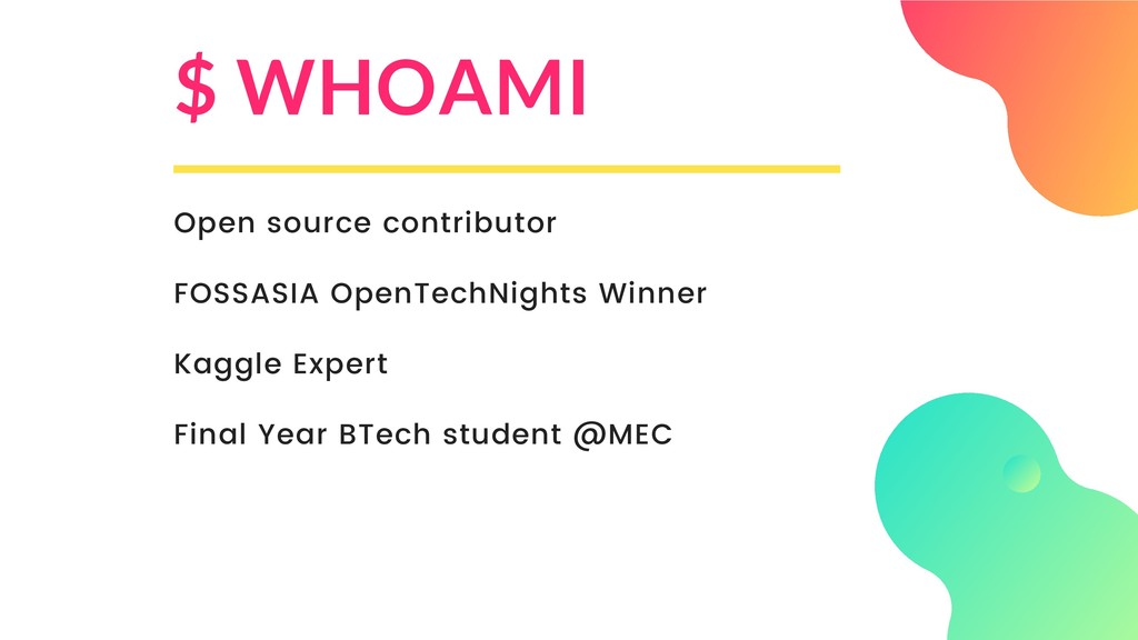 $ WHOAMI Open source contributor FOSSASIA OpenT...