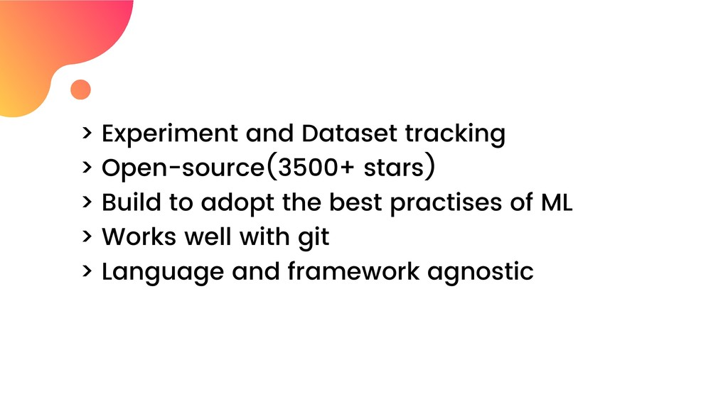 > Experiment and Dataset tracking > Open-source...