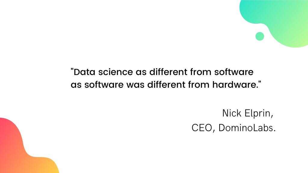 """Data science as different from software as sof..."