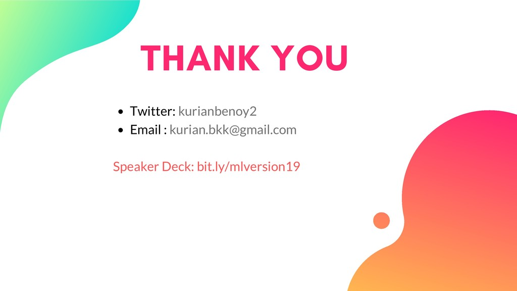 THANK YOU Twitter: kurianbenoy2 Email : kurian....