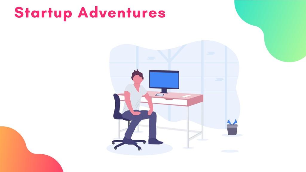 Startup Adventures