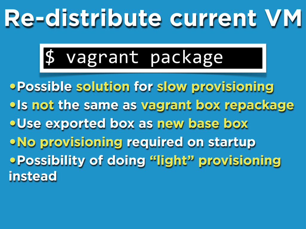 """Re-distribute current VM $""""vagrant""""package •Pos..."""