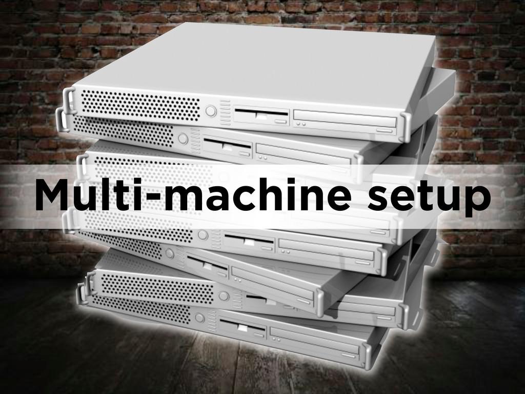Multi-machine setup