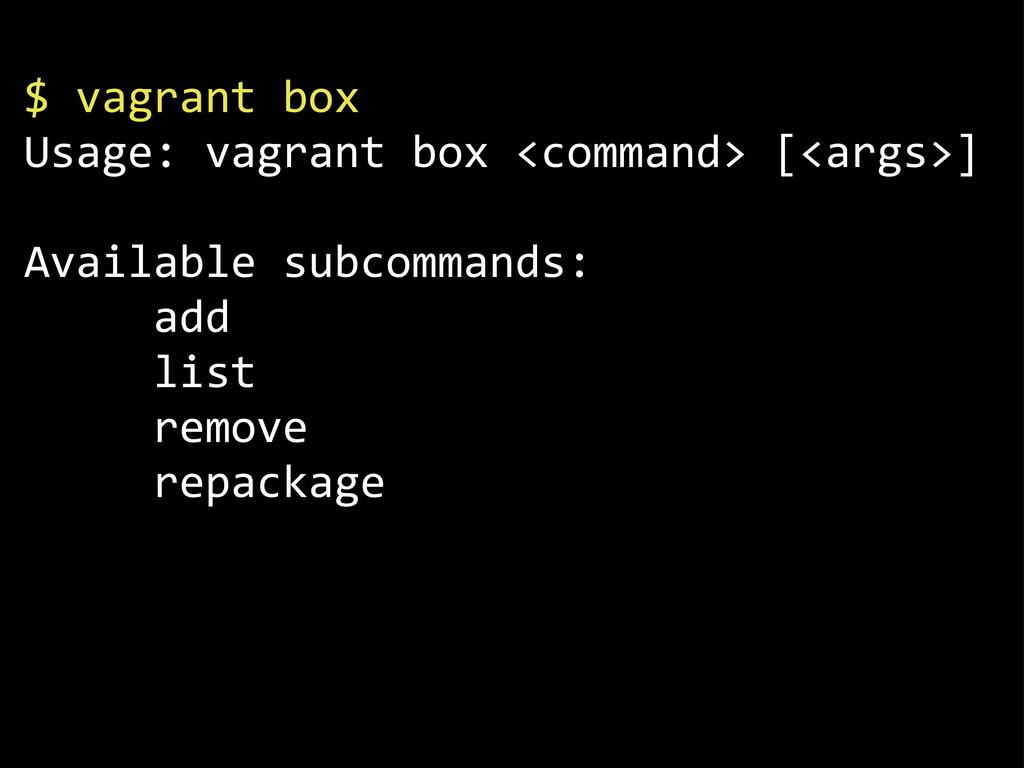"$""vagrant""box Usage:""vagrant""box""<command>""[<ar..."