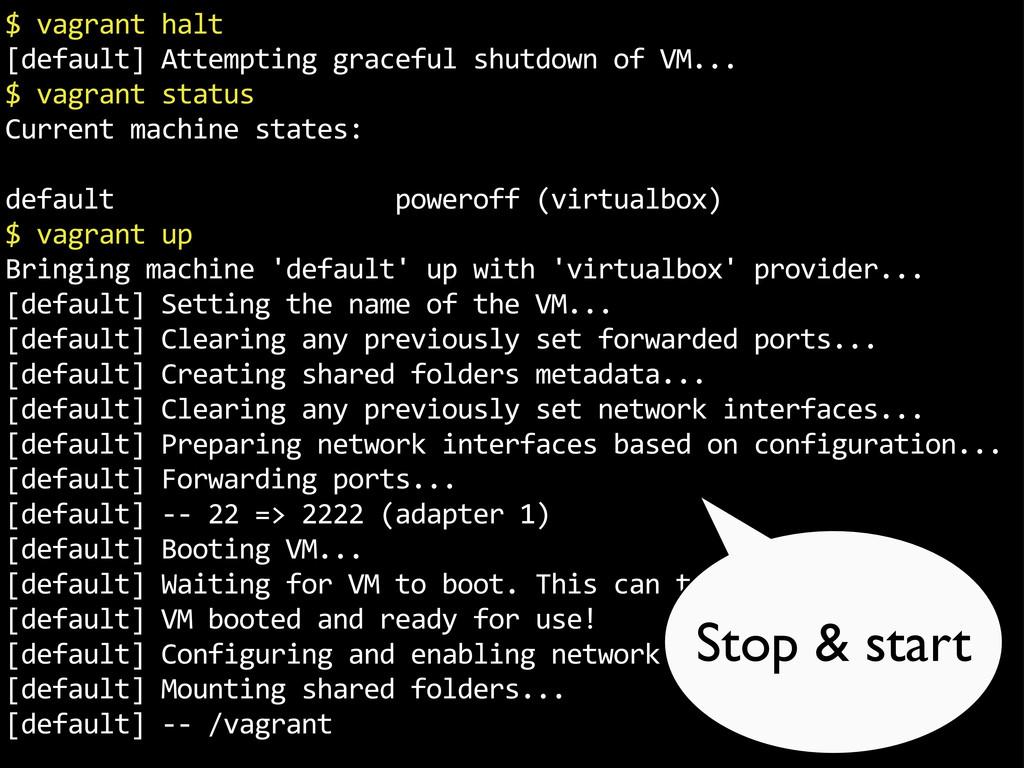 """$""""vagrant""""halt [default]""""Attempting""""graceful""""sh..."""