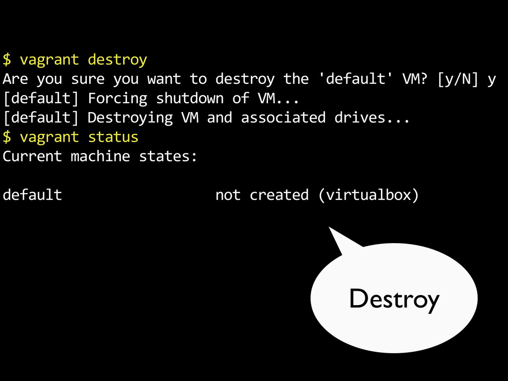 """$""""vagrant""""destroy Are""""you""""sure""""you""""want""""to""""dest..."""
