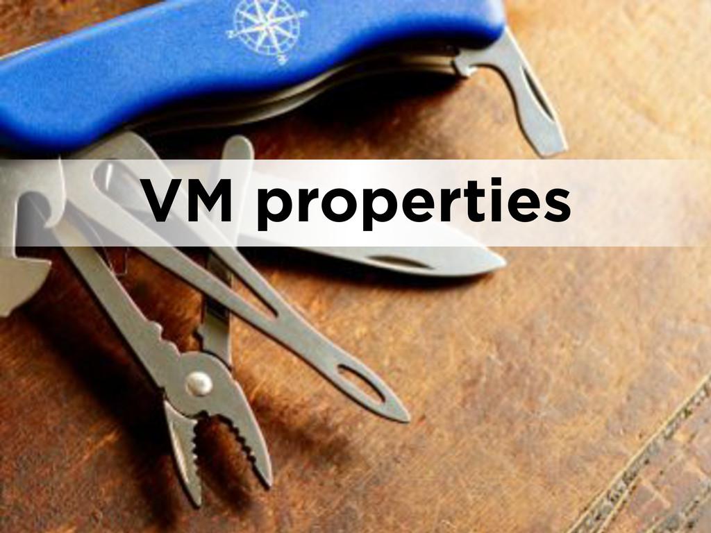 VM properties