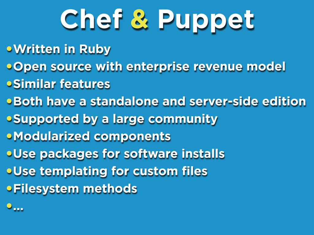 •Written in Ruby •Open source with enterprise r...