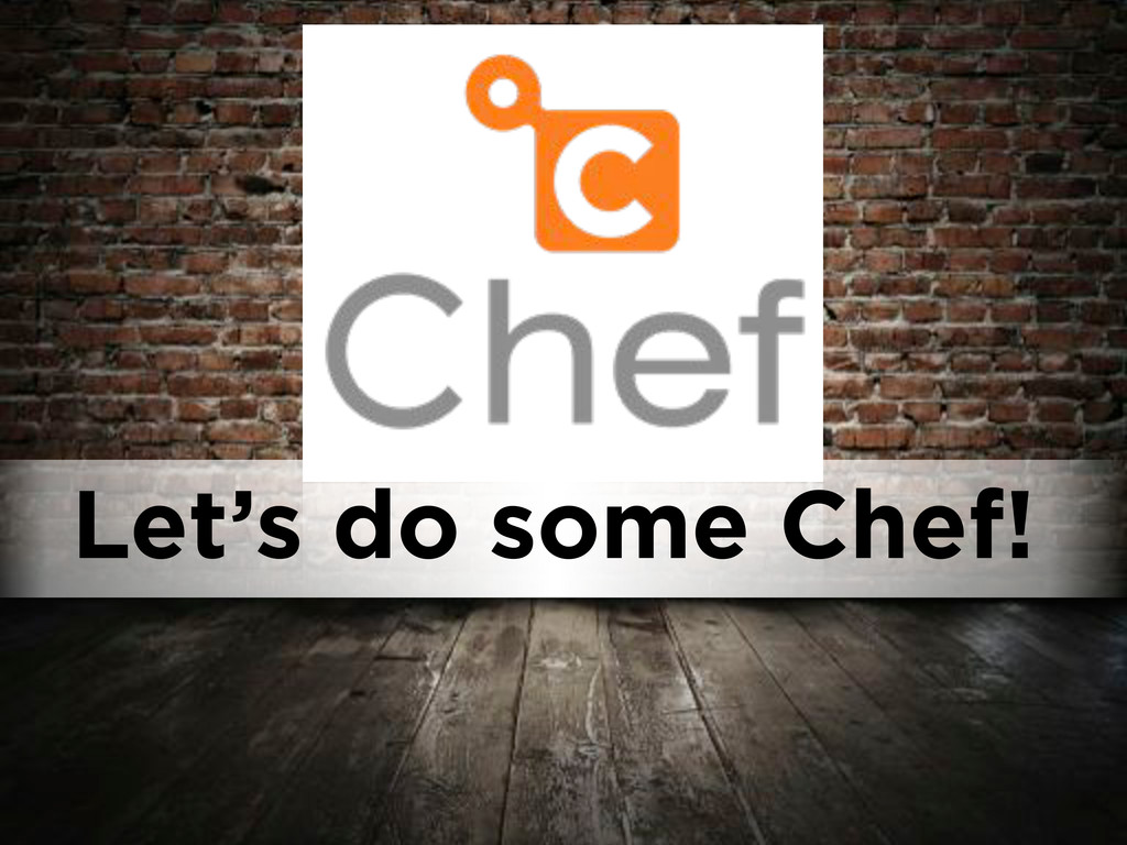 Let's do some Chef!