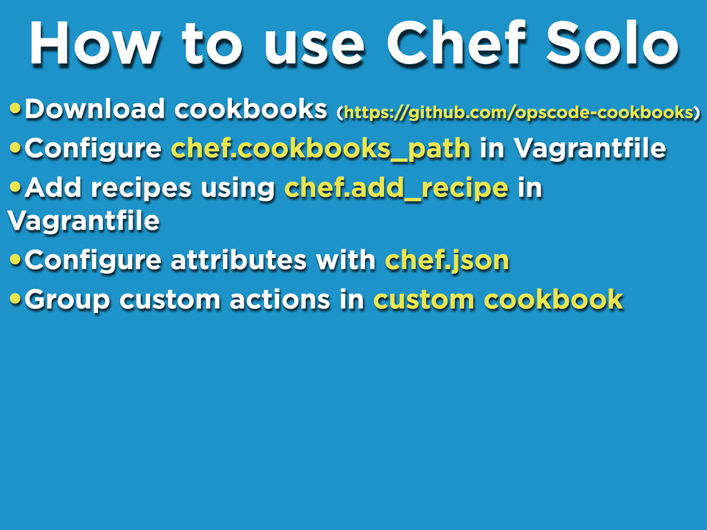 •Download cookbooks (https://github.com/opscode...
