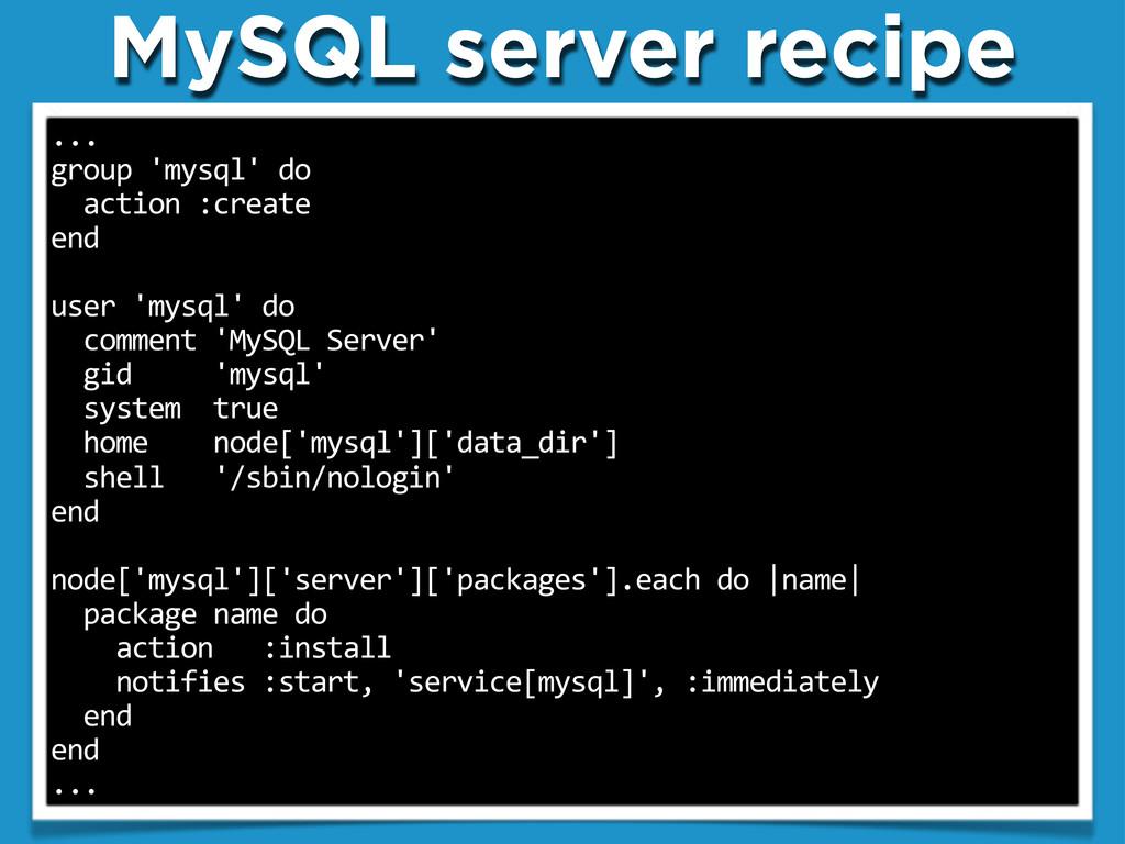"MySQL server recipe ... group""'mysql'""do """"acti..."