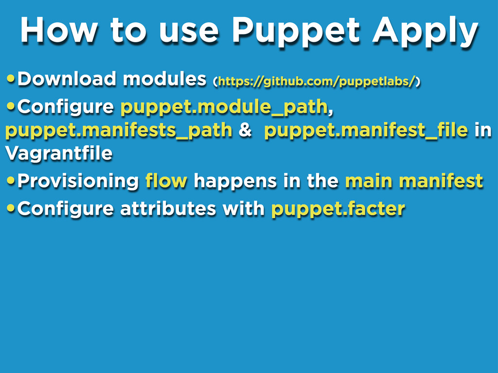 •Download modules (https://github.com/puppetlab...