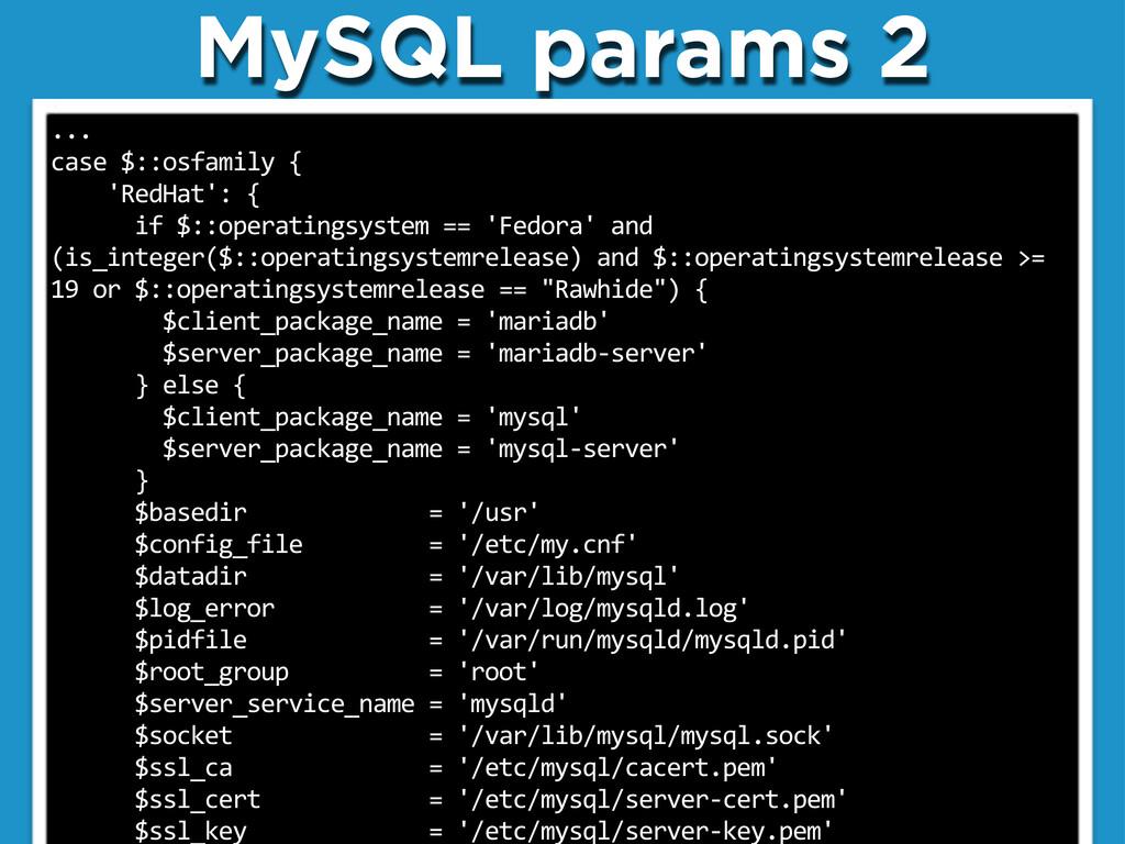 "MySQL params 2 ... case""$::osfamily""{ """"""""'RedH..."