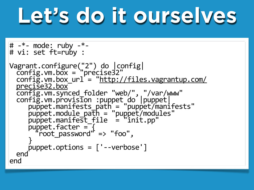 """Let's do it ourselves #"""".*.""""mode:""""ruby"""".*. #""""vi..."""