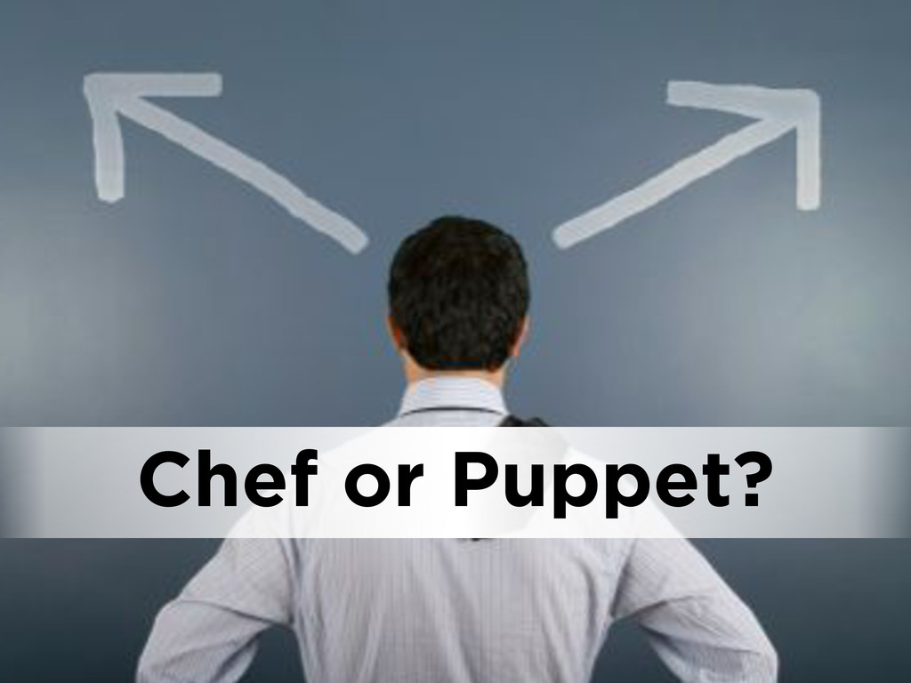 Chef or Puppet?