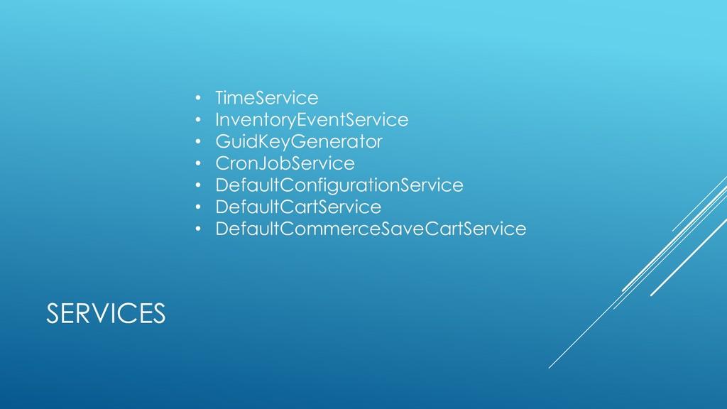 SERVICES • TimeService • InventoryEventService ...