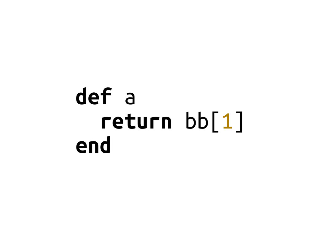 def a return bb[1] end