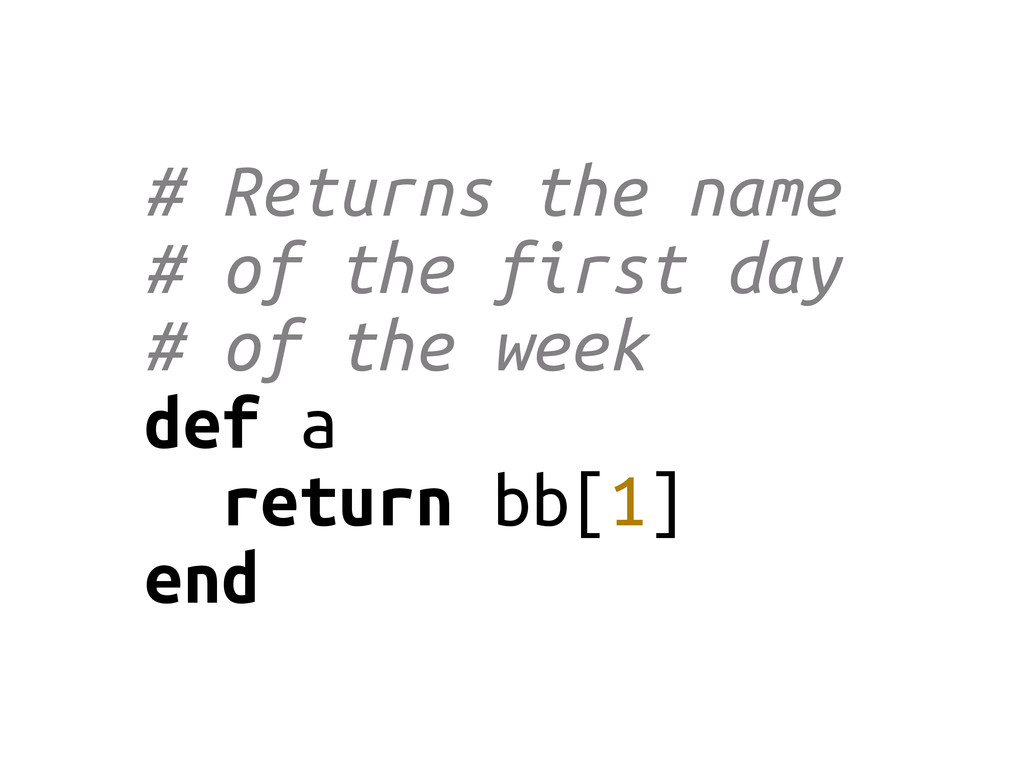 # Returns the name # of the first day # of the ...
