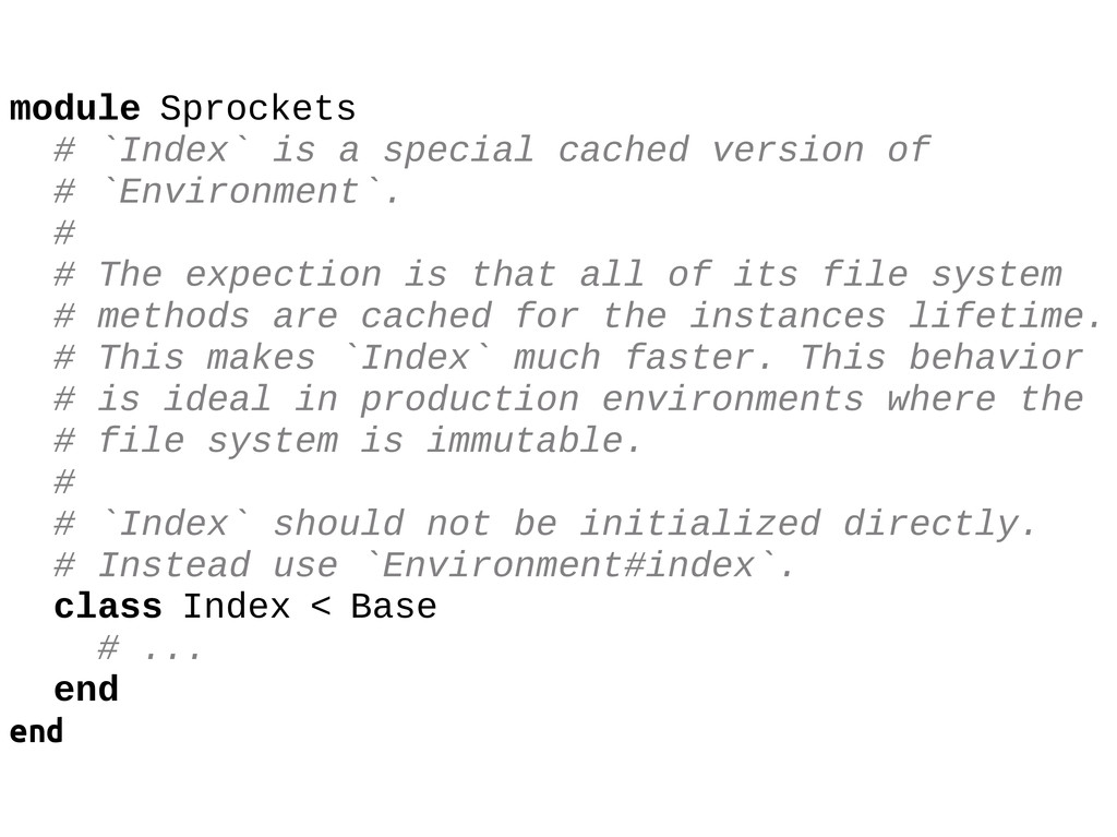 module Sprockets # `Index` is a special cached ...