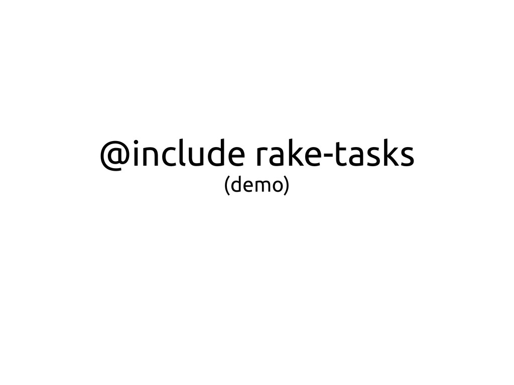 @include rake-tasks (demo)