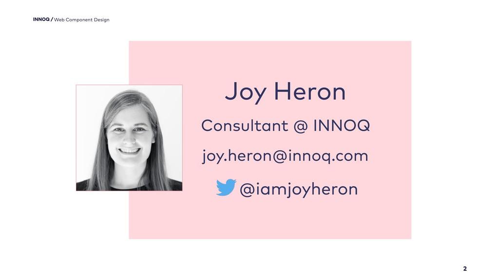 2 Web Component Design Joy Heron Consultant @ I...