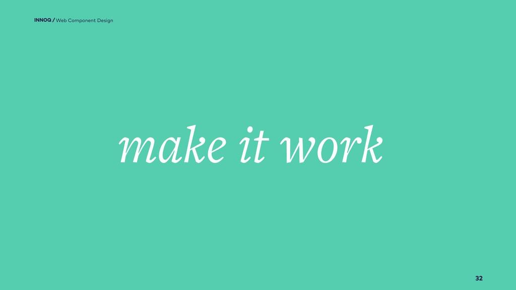 32 make it work Web Component Design