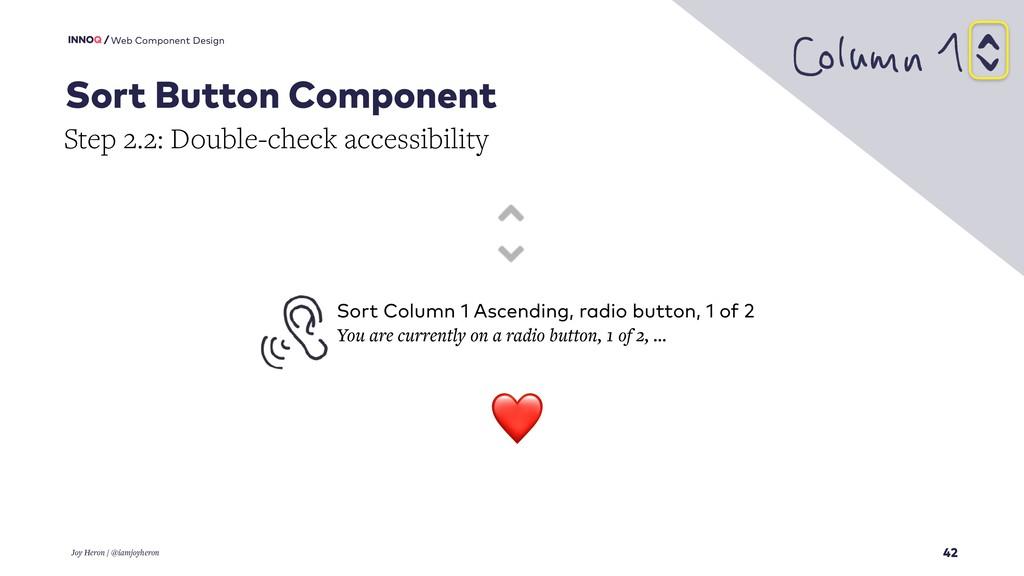 42 Web Component Design Joy Heron / @iamjoyhero...