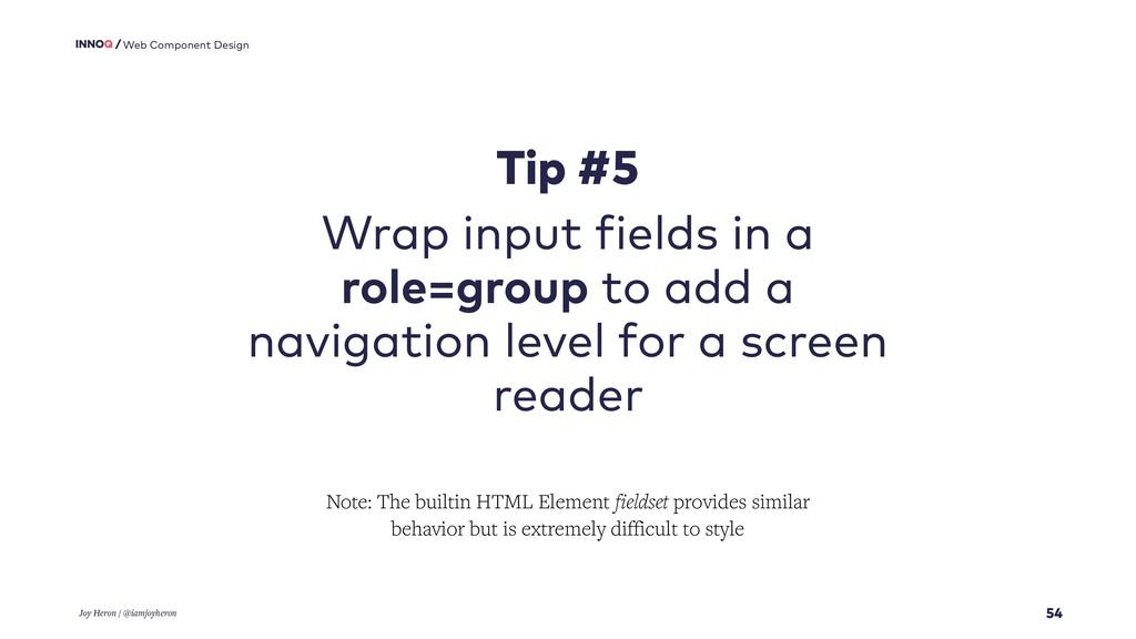 54 Web Component Design Tip #5 Wrap input field...