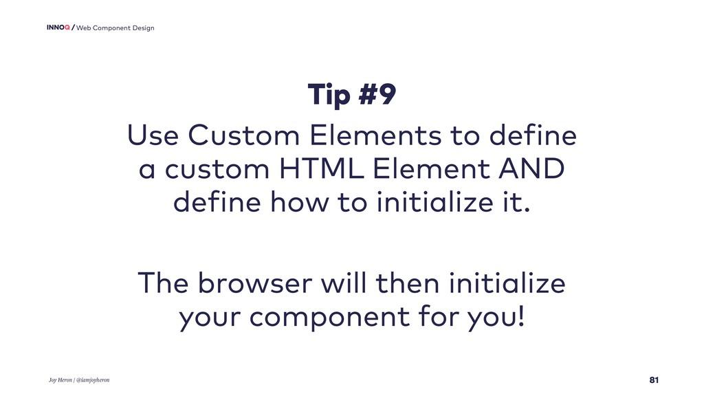 81 Web Component Design Tip #9 Use Custom Eleme...