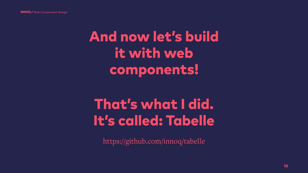 And now let's build it with web components! 10 ...