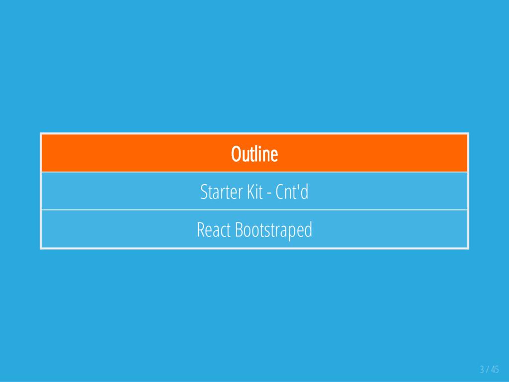 Outline Starter Kit - Cnt'd React Bootstraped 3...