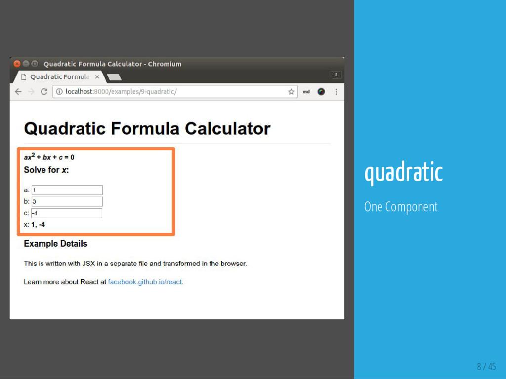 8 / 45 quadratic One Component