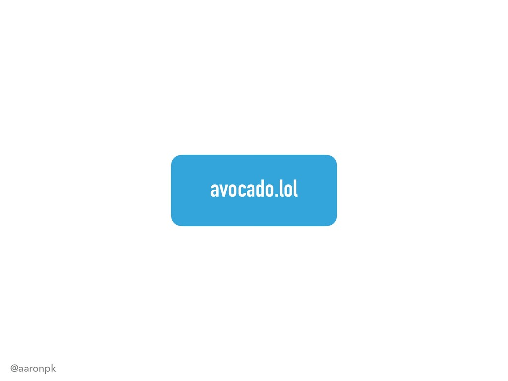 @aaronpk avocado.lol