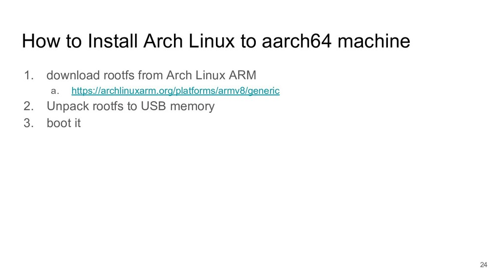 How to Install Arch Linux to aarch64 machine 1....