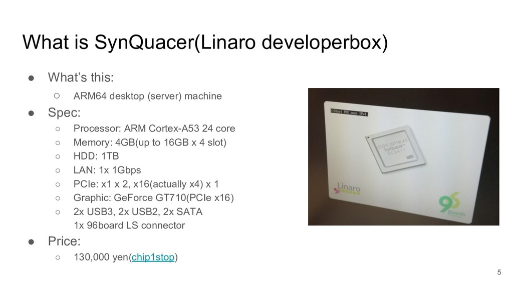 What is SynQuacer(Linaro developerbox) ● What's...