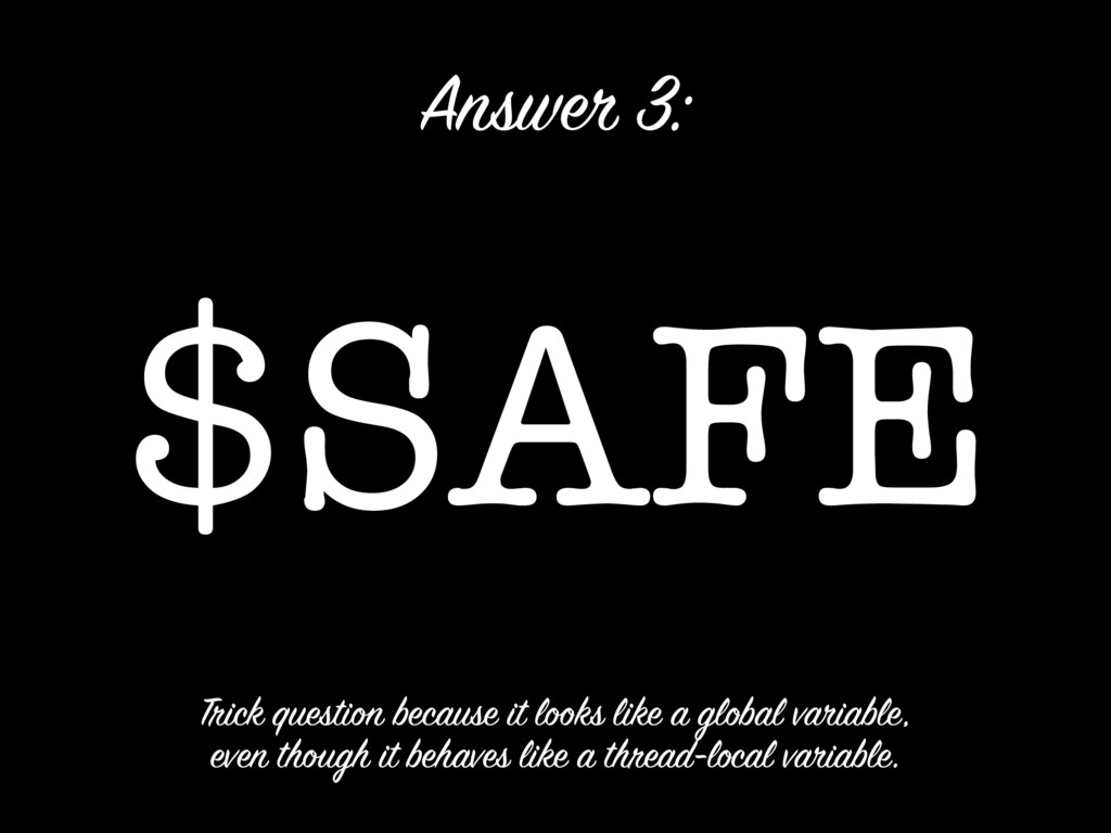 $SAFE Answer 3: Trick question because it looks...