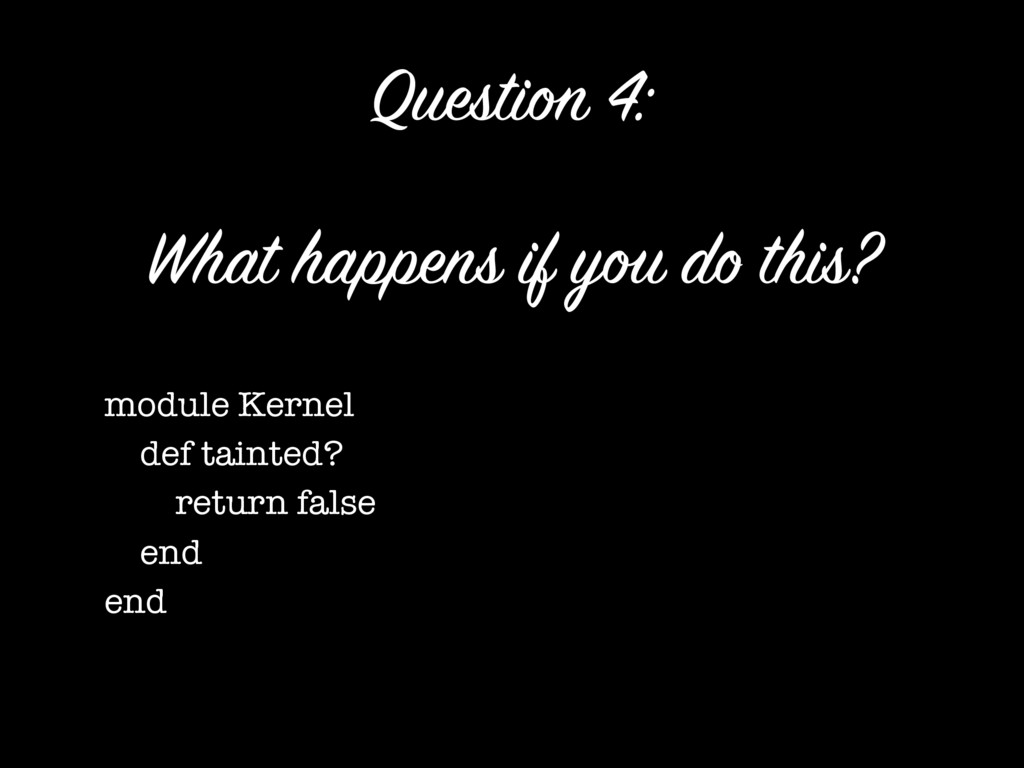 What happens if you do this? module Kernel def ...
