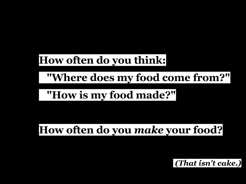 "How often do you think: ""Where does my food com..."